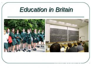 Education in BritainThis project was developed by Nurana Ibragimova and Anna Vas