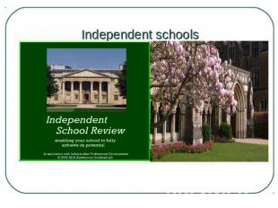 Independent schools Private or independent schools are called by different names