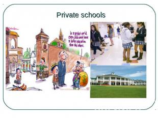 Private schools Since 1944 free secondary education has been available to all ch