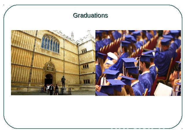 Graduations Queens College, here are presented in a festive atmosphere diplomas to graduates of Oxford.