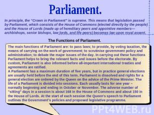 "Parliament. In principle, the ""Crown in Parliament"" is supreme. This means that"