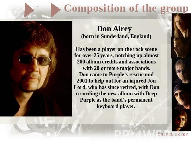 Don Airey (born in Sunderland, England)Has been a player on the rock scene for over 25 years, notching up almost 200 album credits and associations with 20 or more major bands.Don came to Purple's rescue mid 2001 to help out for an injured Jon Lord,…