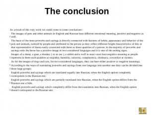 The conclusion As a result of this very work we could come to some conclusions:T