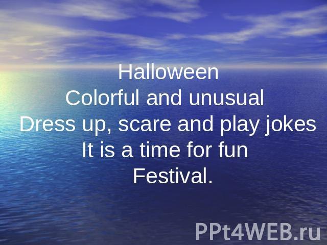 . Halloween Colorful and unusual Dress up, scare and play jokes It is a time for fun Festival.