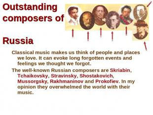 Outstanding composers of Russia Classical music makes us think of people and pla