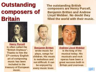 Outstanding composers of Britain The outstanding British composers are Henry Pur