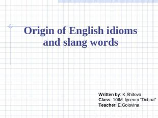 Origin of English idioms and slang wordsOrigin of English idioms and slang words