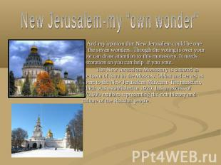 "New Jerusalem-my ""own wonder"" And my opinion that New Jerusalem could be one of"