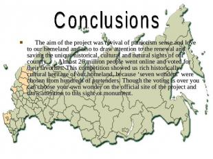 Conclusions The aim of the project was revival of patriotism sense and love to o