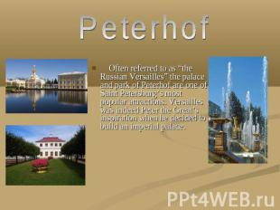 "Peterhof Often referred to as ""the Russian Versailles"" the palace and park of Pe"