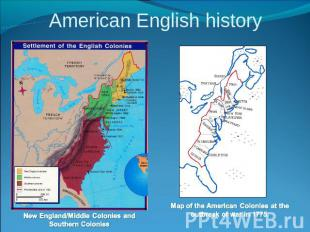American English history New England/Middle Colonies and Southern Colonies Map o