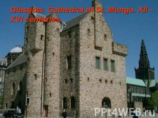 Glasgow. Cathedral of St. Mungo. Xll – XVl centuries.