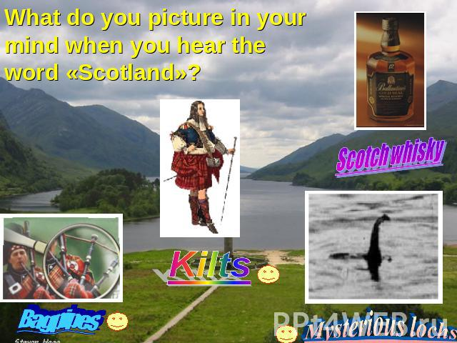 What do you picture in your mind when you hear the word «Scotland»? Kilts Scotch whisky