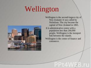 Wellington Wellington is the second-largest city of New Zealand. It was called b