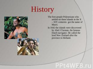 History The first people Polynesians who settled on these islands in the X – XIY