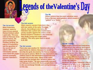 Legends of theValentine's Day The 1st versionMany historians, however, seem to t