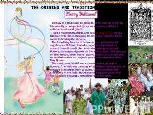 THE ORIGINS AND TRADITIONS OF MAYDAY 1st May is a traditional celebration of the