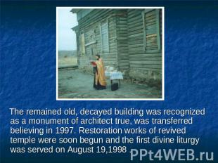 The remained old, decayed building was recognized as a monument of architect tru