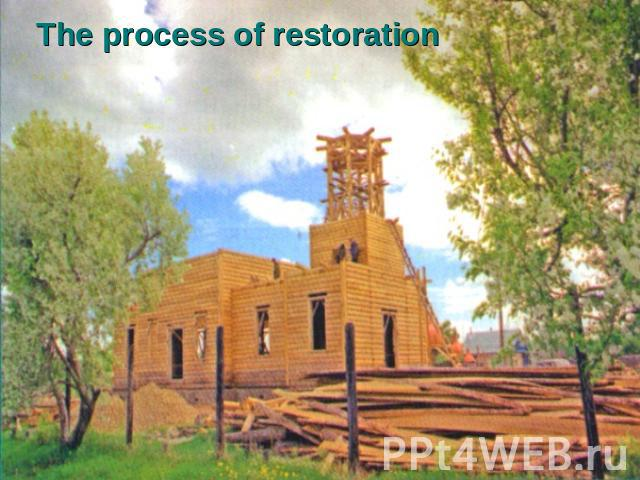 The process of restoration