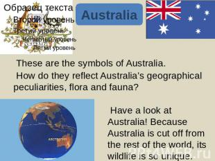Australia These are the symbols of Australia. How do they reflect Australia's ge