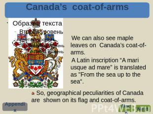 Canada's coat-of-arms We can also see maple leaves on Canada's coat-of-arms. A L