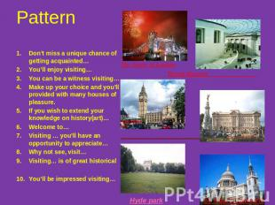 Pattern Don't miss a unique chance of getting acquainted…You'll enjoy visiting…Y
