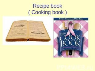 Recipe book( Cooking book )