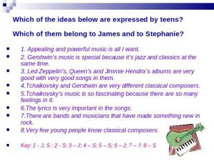 Which of the ideas below are expressed by teens? Which of them belong to James a