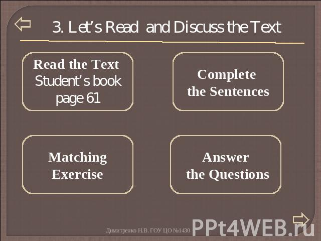 3. Let's Read and Discuss the Text Read the Text Student's book page 61 Complete the Sentences Matching Exercise Answer the Questions