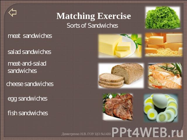 Matching Exercise meat sandwiches salad sandwiches meat-and-salad sandwiches cheese sandwiches egg sandwiches fish sandwiches