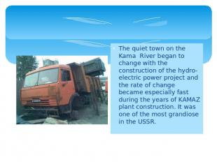 The quiet town on the Kama River began to change with the construction of the hy