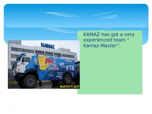 "KAMAZ has got a very experienced team "" Kamaz-Master""."