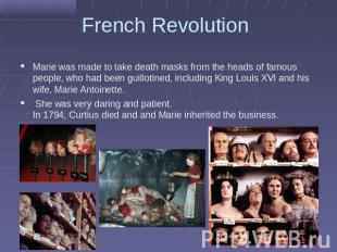 French Revolution Marie was made to take death masks from the heads of famous pe