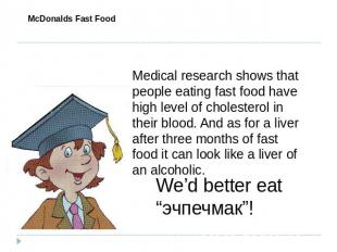 McDonalds Fast Food Medical research shows that people eating fast food have hig