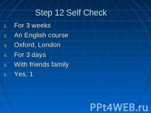 Step 12 Self Check For 3 weeksAn English courseOxford, LondonFor 3 daysWith frie
