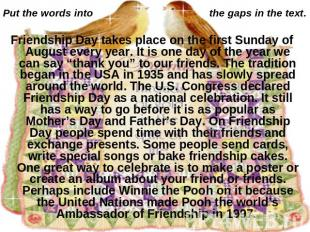 Put the words into the gaps in the text. Friendship Day takes place on the first