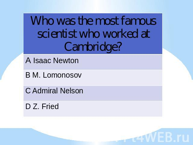 Who was the most famous scientist who worked at Cambridge?