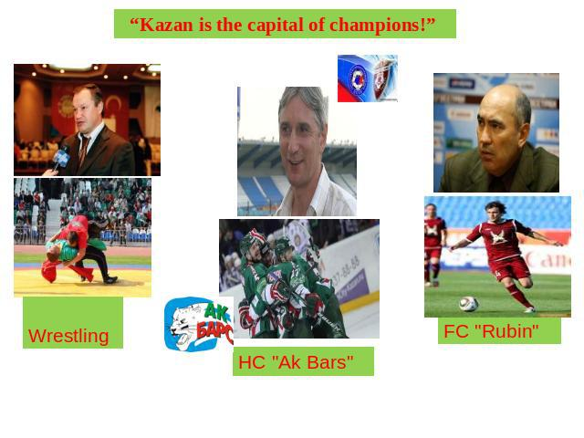 """Kazan is the capital of champions!"" Wrestling HC"