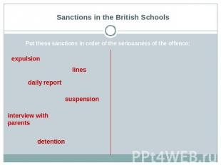 Sanctions in the British Schools Put these sanctions in order of the seriousness