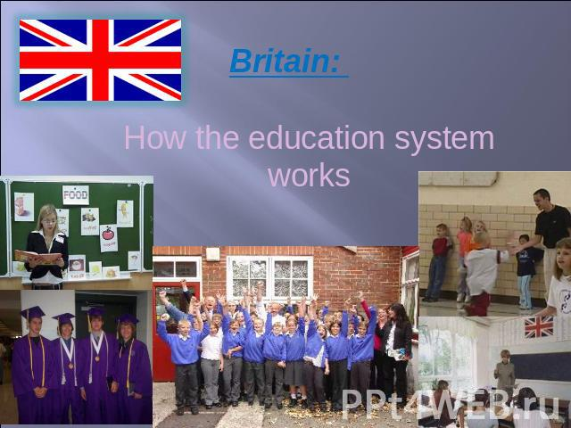 Britain: How the education system works