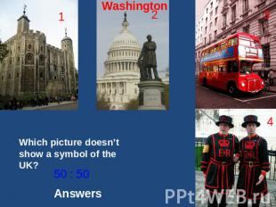 Which picture doesn't show a symbol of the UK? 50 : 50 Answers