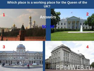 Which place is a working place for the Queen of the UK? Answers