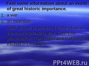 Find some information about an event of great historic importance.a waran invent