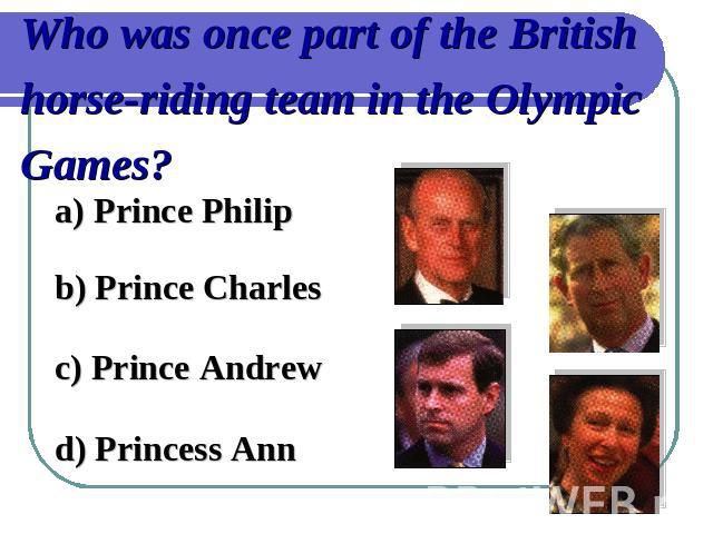 Who was once part of the British horse-riding team in the Olympic Games?