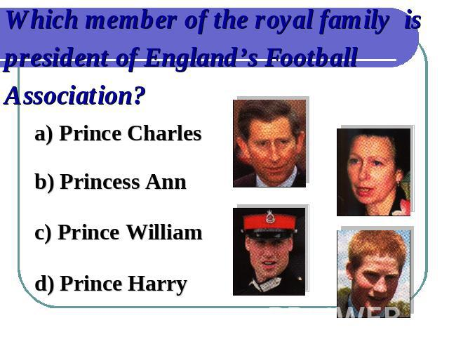 Which member of the royal family is president of England's Football Association?