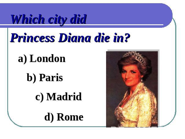 Which city did Princess Diana die in?