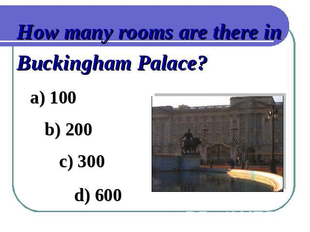 How many rooms are there in Buckingham Palace?