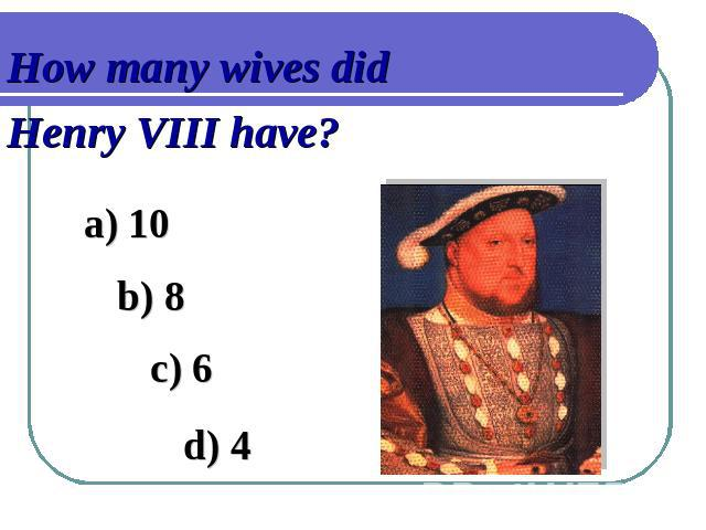 How many wives didHenry VIII have?
