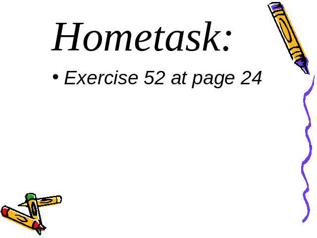 Hometask:Exercise 52 at page 24