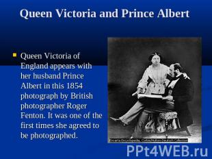 Queen Victoria and Prince Albert Queen Victoria of England appears with her husb